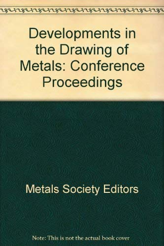 Developments in the Drawing of Metals: Metals Society Editors