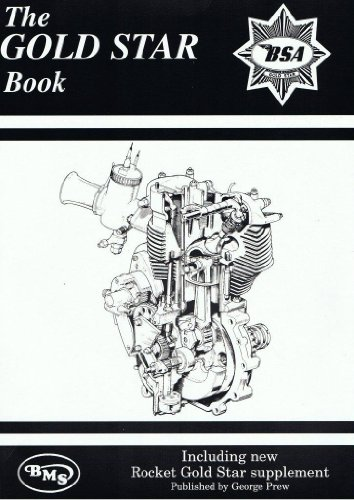 The Gold Star Book: A full workshop manual on all non-unit Gold Star models ZB, BB, CB, DB, DBD 350...