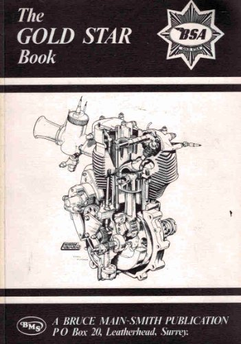 9780904365016: The Gold Star book: A full workshop manual on all non-unit Gold Star models ZB, BB, CB, DB, DBD 350 & 500 cc of all post-war years
