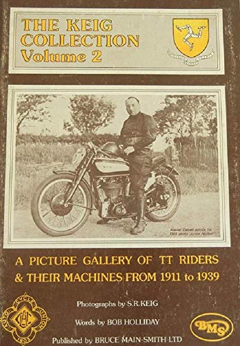 9780904365061: The Keig collection: Six hundred photographs from the Manx House of Keig of TT riders & their machines from 1911 to 1939