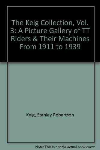 9780904365078: The Keig collection: Six hundred photographs from the Manx House of Keig of TT riders & their machines from 1911 to 1939