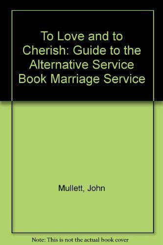 To Love and to Cherish : A: Mullett, John