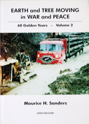 EARTH AND TREE MOVING IN WAR AND PEACE, 60 Golden Years - Volume 2: Sanders, Maurice H.