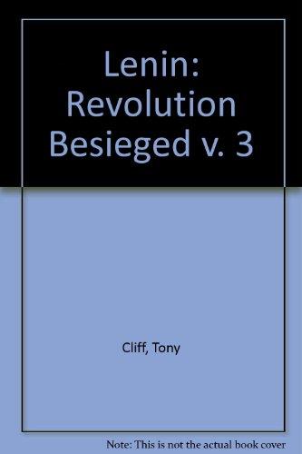 9780904383102: Lenin (3 Volume Set), Vol.1: Building the Party; Vol. 2: All Power to the Soviets; Vol. 3: Revolution Besieged