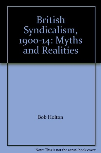 9780904383171: British Syndicalism, 1900 1914: Myths And Realities