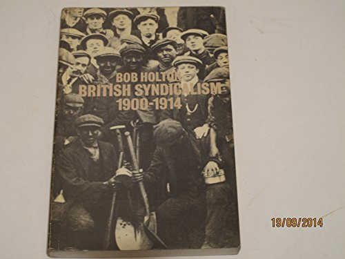 9780904383225: British Syndicalism, 1900-14: Myths and Realities