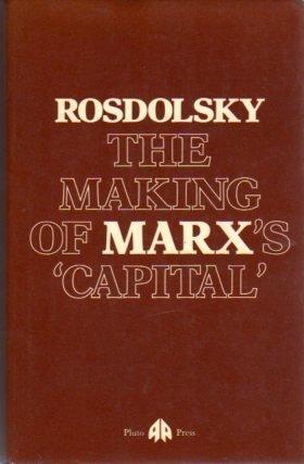 THE MAKING OF MARX'S 'CAPITAL': Rosdolsky, Roman