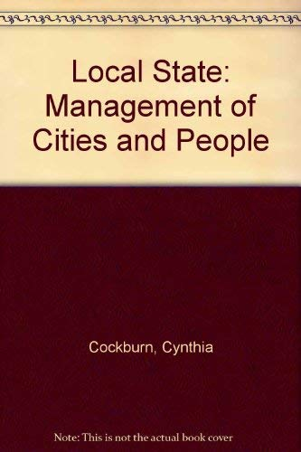 9780904383492: The local state: Management of cities and people