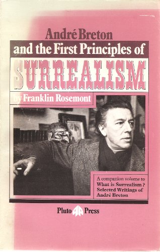 9780904383706: Andre Breton and the First Principles of Surrealism