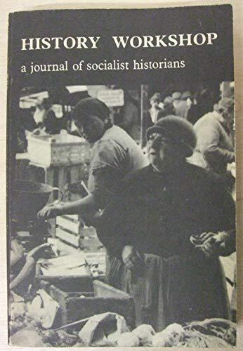 History Workshop: A Journal of Socialist Historians,: Various