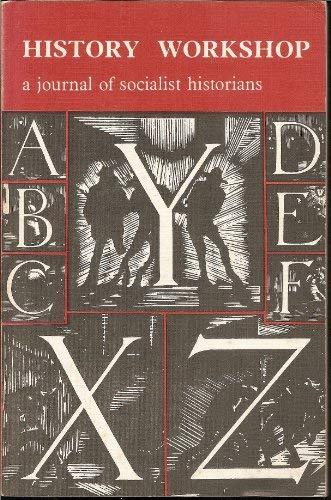 HISTORY WORKSHOP: A JOURNAL OF SOCIALIST HISTORIANS: Various