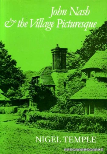John Nash and the Village Picturesque with: Temple, Nigel