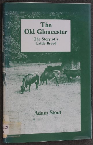 THE OLD GLOUCESTER the Story of a Cattle Breed