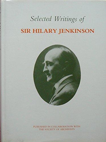 Selected writings of Sir Hilary Jenkinson: Jenkinson, Hilary
