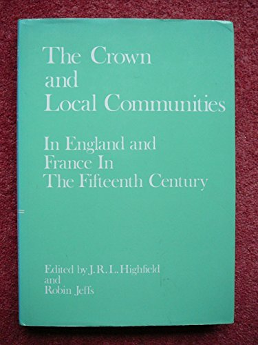 9780904387674: Crown and Local Communities-In England and France in the Fifteenth Century