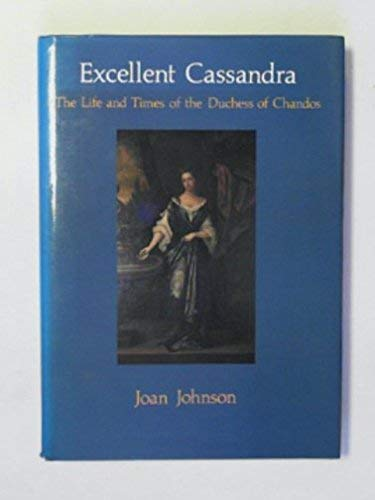 9780904387766: Excellent Cassandra: Life and Times of the Duchess of Chandos