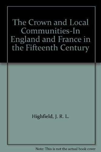 9780904387797: The Crown and Local Communities-In England and France in the Fifteenth Century