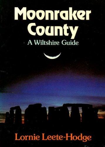 Moonraker County: A Wiltshire Guide: Leete-Hodge, Lornie