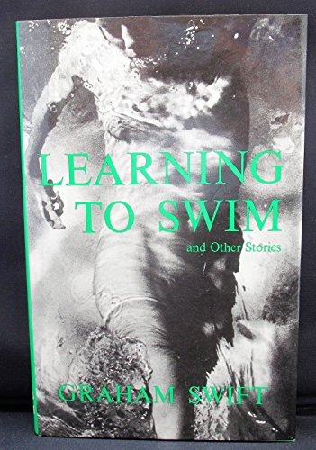 Learning to Swim and Other Stories: Swift, Graham