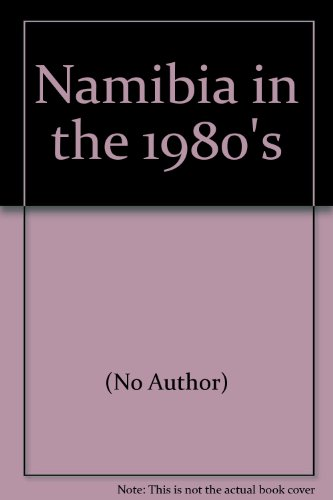 Namibia in the 1980s.: No Author)