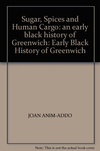 Sugar, Spices and Human Cargo: an early: Anim-Addo, Joan