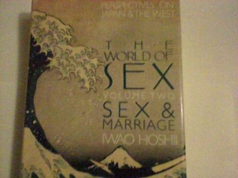 9780904404555: The World of Sex, Vol. 2: Sex and Marriage (Perspectives on Japan and the West)