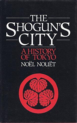 9780904404623: The Shogun's City: A History of Tokyo