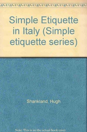 9780904404821: Simple Etiquette in Italy (