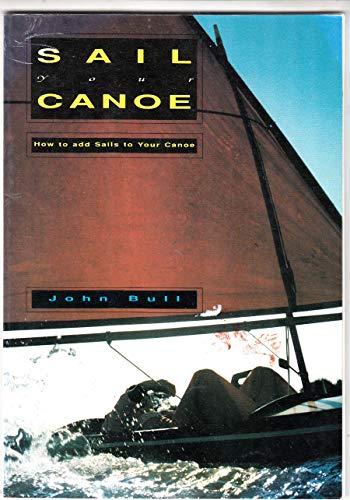 9780904405941: Sail Your Canoe