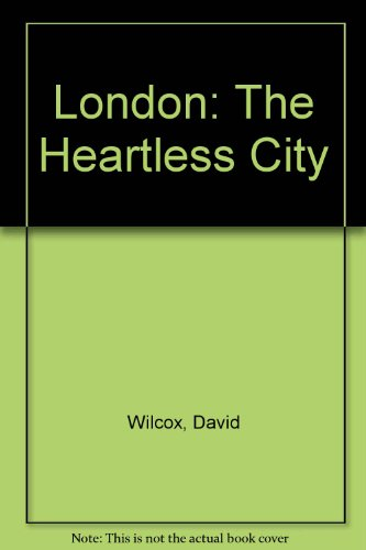 9780904416039: London: The Heartless City