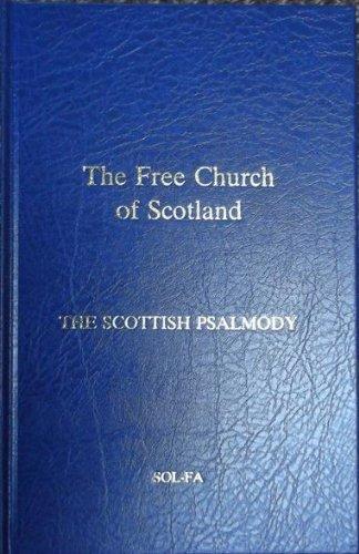 9780904422139: The Scottish Psalmody: The Free Church of Scotland, Sol-Fa