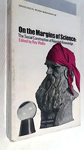 9780904425062: On the Margins of Science: The Social Construction of Rejected Knowledge (Sociological Review Monograph S.)