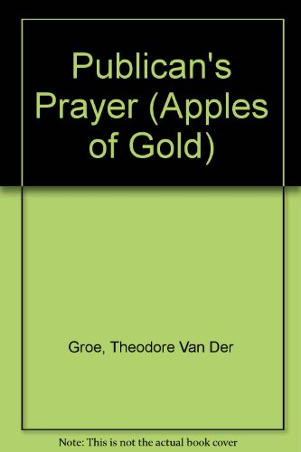 The Publican's Prayer: Theodore Van der