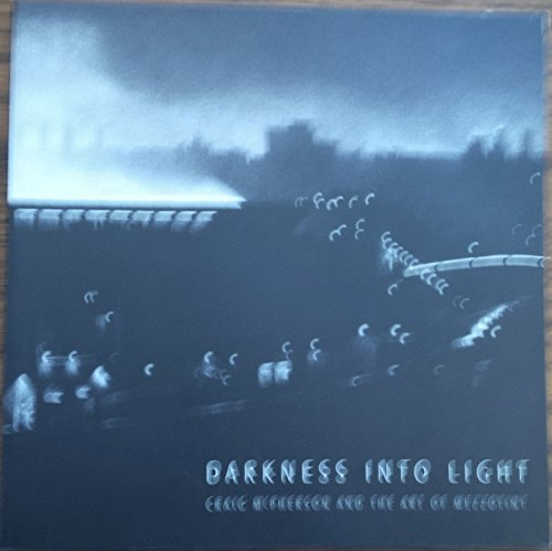 Darkness into Light: Craig McPherson and the Art of Mezzotint.: Hartley, Craig