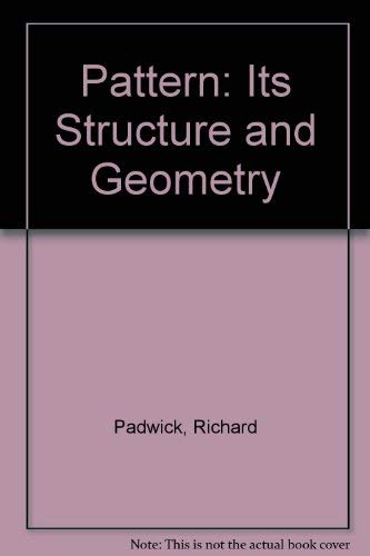 Pattern: Its Structure and Geometry.: Walker, Trevor ; Padwick, Richard
