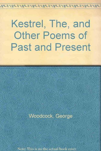 THE KESTREL AND OTHER POEMS OF PAST AND PRESENT: Woodcock, George
