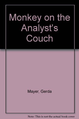 Monkey on the Analyst's Couch (0904461629) by Gerda Mayer