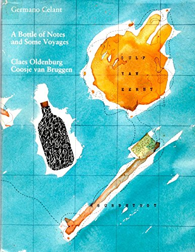 A Bottle of Notes and Some Voyages: Claes Oldenburg: Drawings, Sculptures, and Large-Scale Projects...