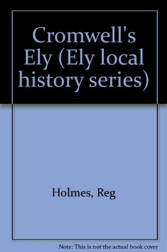 9780904463064: Cromwell's Ely (Ely local history series)