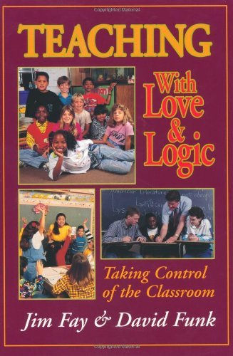 9780904463484: Teaching with Love and Logic: Taking Control of the Classroom