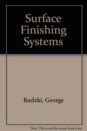 Surface Finishing Systems: Metal and Non-Metal Finishing Handbook-Guide: Rudzki, George J.