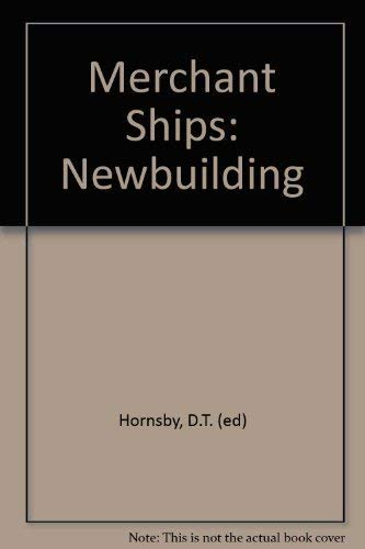 9780904478310: Merchant Ships: Newbuilding [Hardcover] by Hornsby, D.T. (ed)