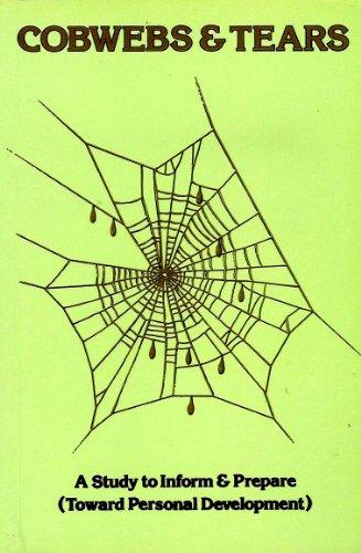 9780904486124: Cobwebs & Tears: A Study to Inform & Prepare (Toward Personal Development)