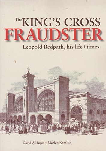 9780904491876: The King's Cross Fraudster: Leopold Redpath, His Life and Times