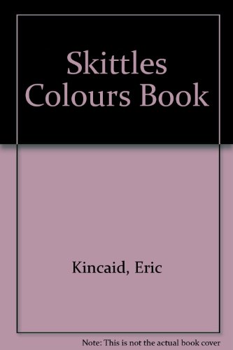 Skittles Colours Book (0904494152) by Kincaid, Eric; Kincaid, Lucy