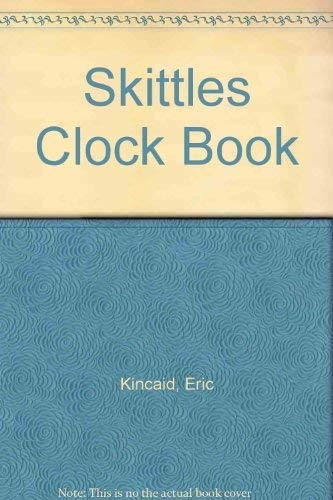 9780904494167: Skittles Clock Book by Kincaid, Eric; Kincaid, Lucy