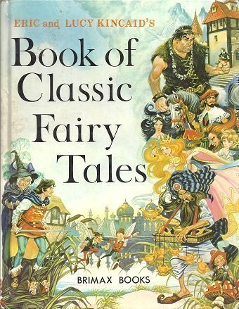Book of Classic Fairy Tales (Brimax Books): Illustrator-Eric Kincaid; Illustrator-Lucy