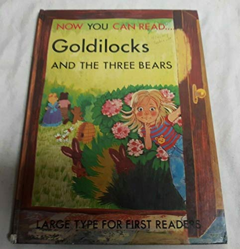 Goldilocks And The Three Bears - Now: Story Adapted By