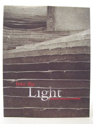 9780904495171: Into the Light: Photographic Printing Out of the Darkroom