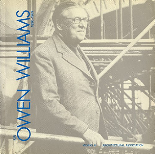 Sir Owen Williams, 1890-1969 (Works S.) (9780904503715) by David Cottam; Frank Newby; Stephen Rosenberg; Gavin Stamp